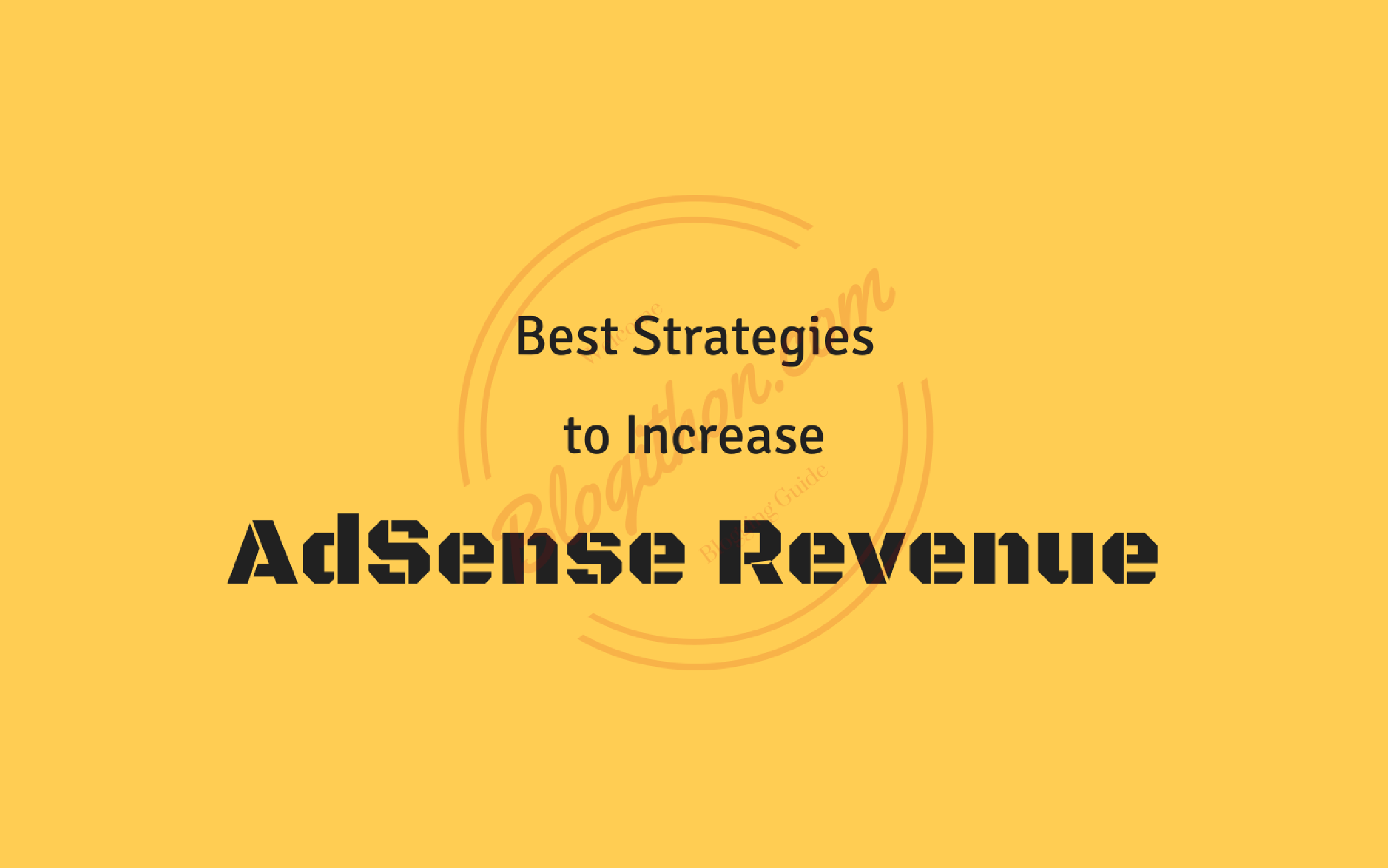 Best Strategies to increase Adsense Revenue